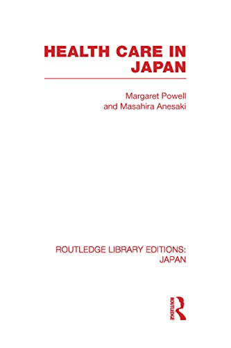 9780415595414: RLE: Japan Mini-Set E: Sociology & Anthropology: Health Care in Japan: Volume 9 (Routledge Library Editions: Japan)