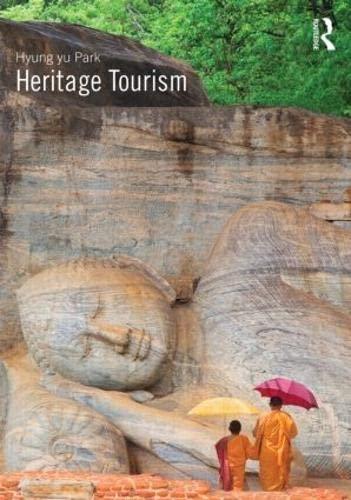 9780415595834: Heritage Tourism