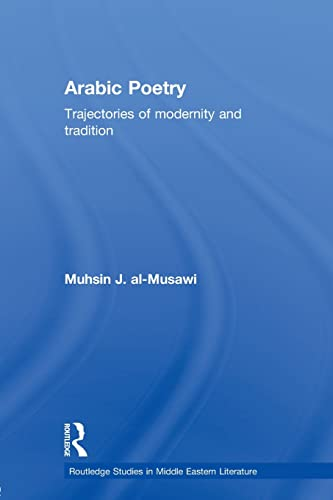 9780415595919: Arabic Poetry: Trajectories of Modernity and Tradition (Routledge Studies in Middle Eastern Literature)