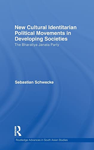 9780415595964: New Cultural Identitarian Political Movements in Developing Societies: The Bharatiya Janata Party (Routledge Advances in South Asian Studies)