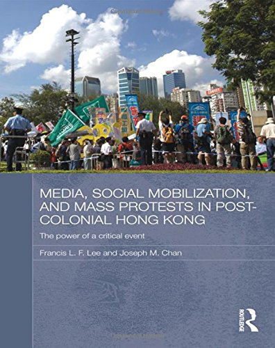 9780415596060: Media, Social Mobilisation and Mass Protests in Post-colonial Hong Kong: The Power of a Critical Event (Media, Culture and Social Change in Asia Series)
