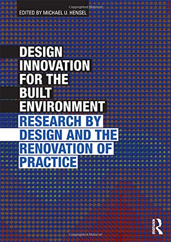 9780415596640: Design Innovation for the Built Environment: Research by Design and the Renovation of Practice