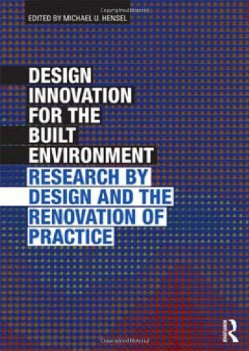 9780415596657: Design Innovation for the Built Environment: Research by Design and the Renovation of Practice