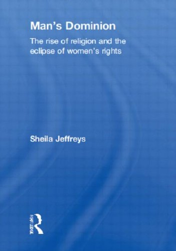 9780415596732: Man's Dominion: The Rise of Religion and the Eclipse of Women's Rights (Routledge Studies in Religion and Politics)