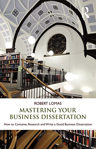 9780415596794: Mastering Your Business Dissertation: How to Conceive, Research and Write a Good Business Dissertation