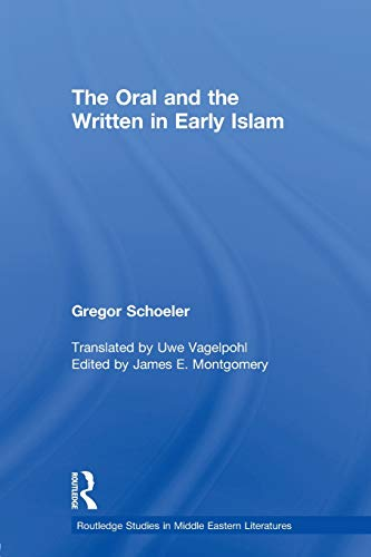 9780415597074: The Oral and the Written in Early Islam (Routledge Studies in Middle Eastern Literatures)