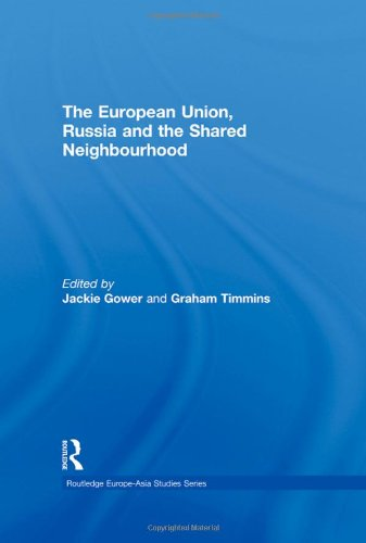 9780415597128: The European Union, Russia and the Shared Neighbourhood (Routledge Europe-Asia Studies)