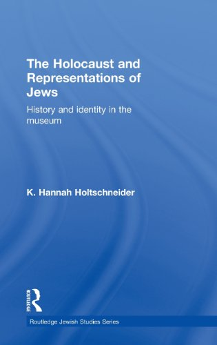9780415597142: The Holocaust and Representations of Jews: History and Identity in the Museum (Routledge Jewish Studies Series)
