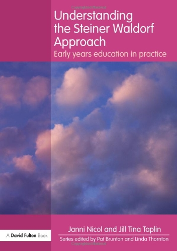 9780415597159: Understanding the Steiner Waldorf Approach: Early Years Education in Practice (Understanding the... Approach)