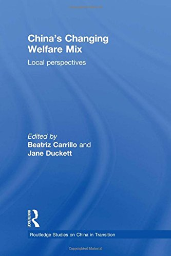 9780415597319: China's Changing Welfare Mix: Local Perspectives (Routledge Studies on China in Transition)