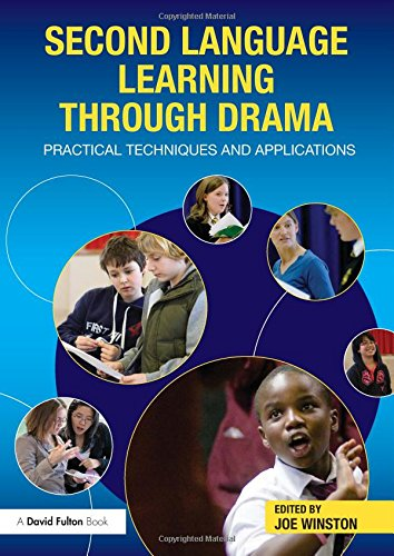 9780415597784: Second Language Learning through Drama: Practical Techniques and Applications