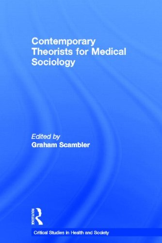 9780415597821: Contemporary Theorists for Medical Sociology (Critical Studies in Health and Society)