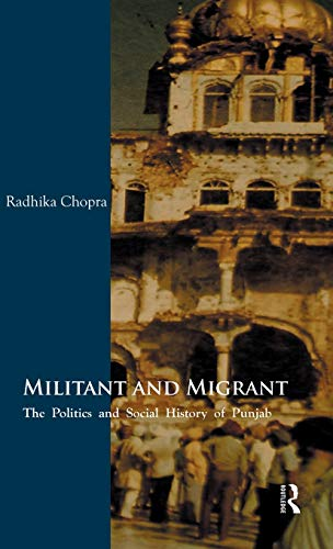 9780415598002: Militant and Migrant: The Politics and Social History of Punjab