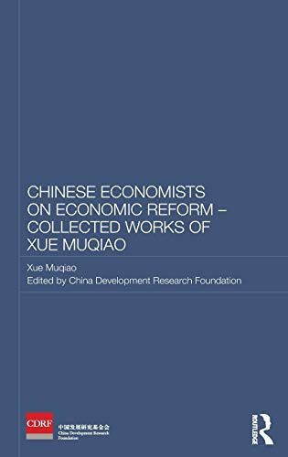 9780415598217: Chinese Economists on Economic Reform - Collected Works of Xue Muqiao (Routledge Studies on the Chinese Economy)