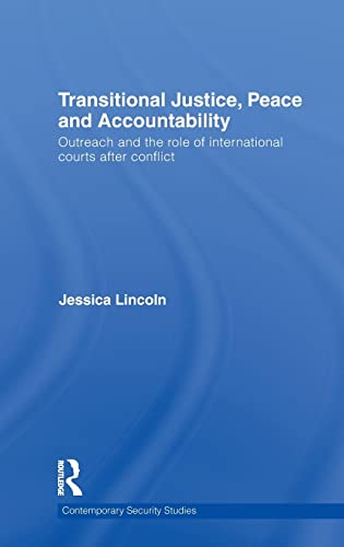 9780415598392: Transitional Justice, Peace and Accountability: Outreach and the Role of International Courts after Conflict (Contemporary Security Studies)