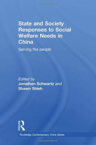 9780415598446: State and Society Responses to Social Welfare Needs in China: Serving the people