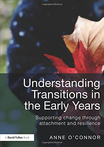 9780415598583: Understanding Transitions in the Early Years: Supporting Change through Attachment and Resilience