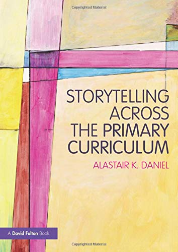 9780415598606: Storytelling across the Primary Curriculum