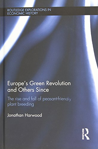 9780415598682: Europe's Green Revolution and Others Since: The Rise and Fall of Peasant-Friendly Plant Breeding (Routledge Explorations in Economic History)