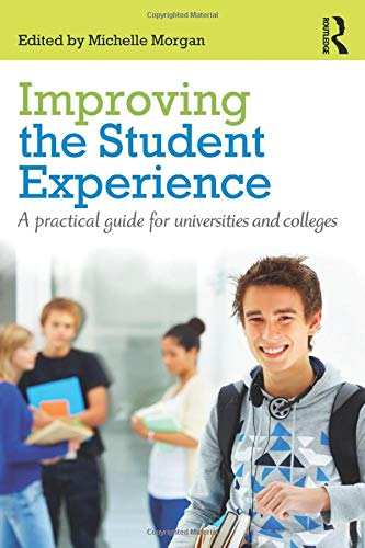 9780415598798: Improving the Student Experience: A practical guide for universities and colleges