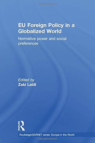 9780415599511: EU Foreign Policy in a Globalized World: Normative power and social preferences (Routledge/Garnet Series: Europe in the World)