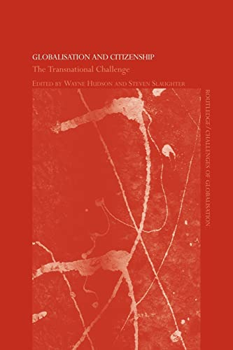 9780415599573: Globalisation and Citizenship: The Transnational Challenge (Routledge/Challenges of Globalisation)