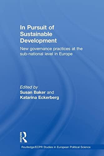 9780415599627: In Pursuit of Sustainable Development: New governance practices at the sub-national level in Europe (Routledge/ECPR Studies in European Political Science)