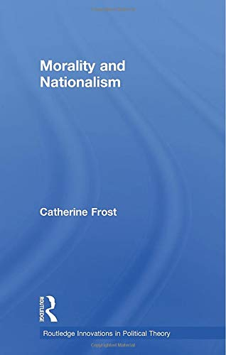 9780415599696: Morality and Nationalism