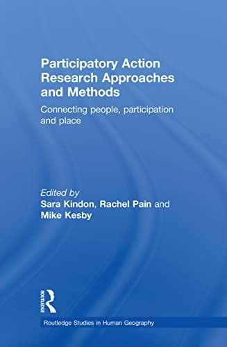 9780415599764: Participatory Action Research Approaches and Methods: Connecting People, Participation and Place (Routledge Studies in Human Geography)