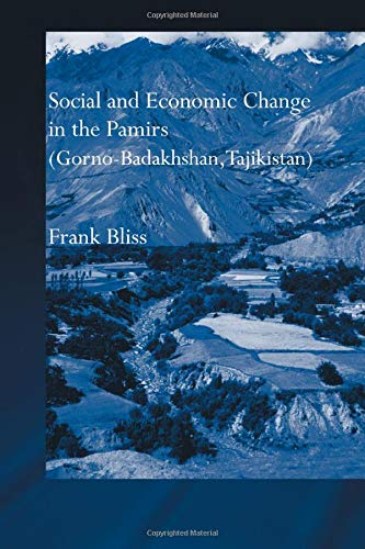9780415599955: Social and Economic Change in the Pamirs (Gorno-Badakhshan, Tajikistan): Translated from German by Nicola Pacult and Sonia Guss with support of Tim Sharp