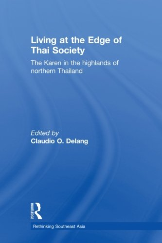 9780415600149: Living at the Edge of Thai Society: The Karen in the Highlands of Northern Thailand (Rethinking Southeast Asia)