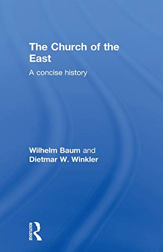 9780415600217: The Church of the East: A Concise History