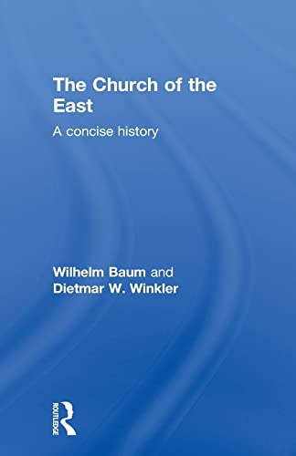 9780415600217: The Church of the East: A Concise History (Central Asian Studies)