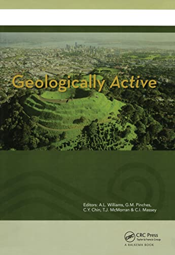 9780415600347: Geologically Active: Proceedings of the 11th IAEG Congress. Auckland, New Zealand, 5-10 September 2010