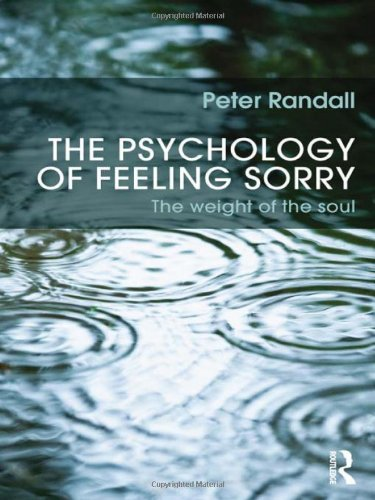 9780415600460: The Psychology of Feeling Sorry: The Weight of the Soul