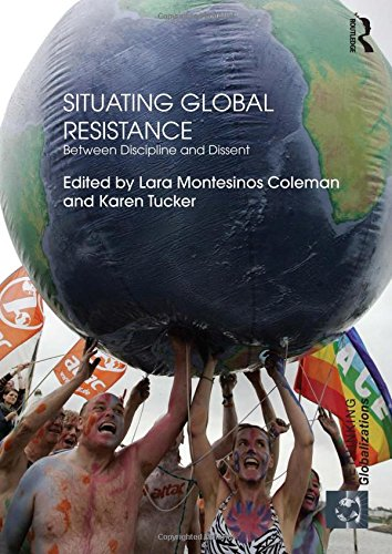 9780415600507: Situating Global Resistance: Between Discipline and Dissent (Rethinking Globalizations)