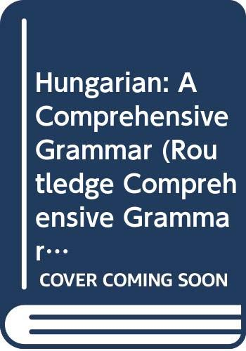 9780415600651: Hungarian: A Comprehensive Grammar (Comprehensive Grammars)