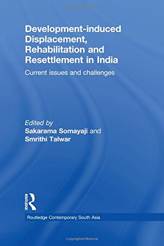 Development-induced Displacement, Rehabilitation and Resettlement in India: Current Issues and ...