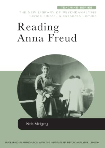 9780415601009: Reading Anna Freud (New Library of Psychoanalysis Teaching Series)