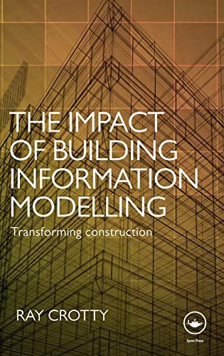 9780415601672: The Impact of Building Information Modelling: Transforming Construction