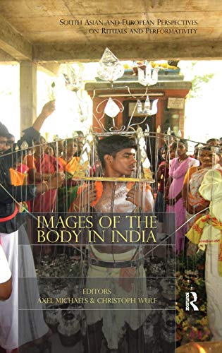 9780415602303: Images of the Body in India: South Asian and European Perspectives on Rituals and Performativity