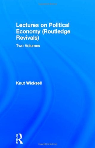 Lectures on Political Economy: Wicksell, Knut