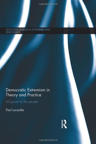 9780415603126: Democratic Extremism in Theory and Practice: All Power to the People (Extremism and Democracy)