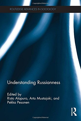 9780415604154: Understanding Russianness (Routledge Advances in Sociology)