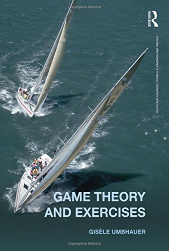 9780415604215: Game Theory and Exercises (Routledge Advanced Texts in Economics and Finance)