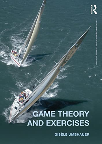 9780415604222: Game Theory and Exercises (Routledge Advanced Texts in Economics and Finance)