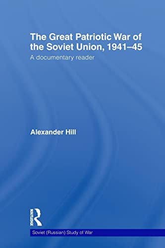 The Great Patriotic War of the Soviet Union, 1941-45: A Documentary Reader (Soviet (Russian) Stud...