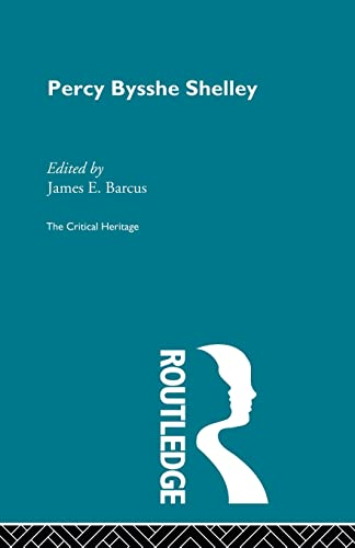 9780415604550: Percy Bysshe Shelley: The Critical Heritage