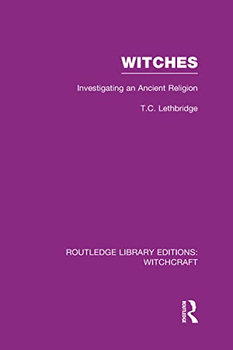 9780415604604: Witches (RLE Witchcraft): Investigating An Ancient Religion