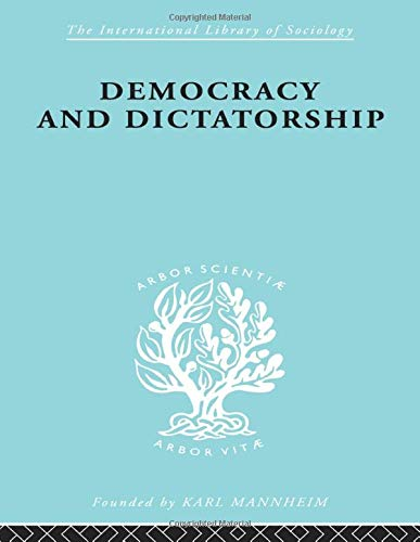 9780415605274: Democracy and Dictatorship: Their Psychology and Patterns